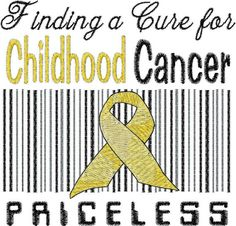 Childhood Cancer Embroidery Design The cost of a child's life is priceless we MUST find a cure!!  #TaliasLegacy #EndChildhoodCancer #GoGold