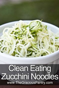 Clean Eating Zucchini Noodles.  YUMMMY....Must Try!!!