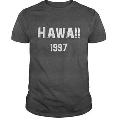 Hawaii 1997 TShirt #1997 #tshirts #birthday #gift #ideas #Popular #Everything #Videos #Shop #Animals #pets #Architecture #Art #Cars #motorcycles #Celebrities #DIY #crafts #Design #Education #Entertainment #Food #drink #Gardening #Geek #Hair #beauty #Health #fitness #History #Holidays #events #Home decor #Humor #Illustrations #posters #Kids #parenting #Men #Outdoors #Photography #Products #Quotes #Science #nature #Sports #Tattoos #Technology #Travel #Weddings #Women