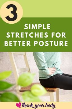 Simple stretches for better posture that will definitely change your life. Achieving better posture usually is a result of a number of factors. Core support, muscular imbalances, tension patterns, body connectivity, and the like all play in our alignment. There are some simple stretches for better posture that you can do in less than five minutes a day. #simplestretches #betterposture #stretches #posture #exercise
