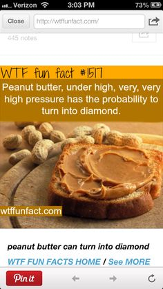 This one is TRUE! Peanuts contain carbon. Given the right amount of heat and pressure, you can produce a green/yellow tinged diamond.
