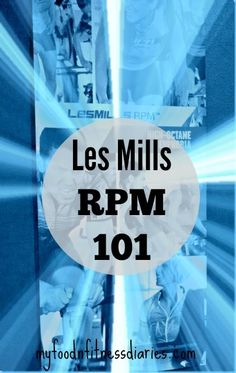 Les Mills RPM 101 -- What is Les Mills RPM? What should you expect in class? What should you know before your first class?