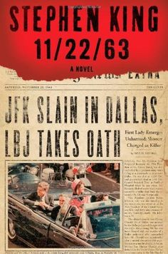 11/22/63: A Novel by Stephen King, $17.47 http://letrasdecanciones365.com/prta/dp/1451627289/  On November 22, 1963, three shots rang out in Dallas, President Kennedy died, and the world changed. What if you could change it back? Stephen King's heart-stoppingly dramatic new novel is about a man who travels back in time to prevent the JFK assassination—a thousand page tour de force. Following his massively successful novel Under the Dome, King sweeps readers back in time to another moment—a real