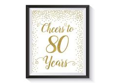 Cheers to 80 Years, Gold confetti Birthday Party Decoration, 80th Birthday Sign, 80th Anniversary Sign, Cheers Banner, Birthday décor ideas by FunnyShowerGames on Etsy https://www.etsy.com/listing/484594652/cheers-to-80-years-gold-confetti