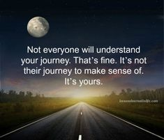Not everyone will understand your journey that's fine it's not their journey to make sense of it's yours - Love of Life Quotes Journey Quotes, Life Quotes, Living Quotes, Wisdom Quotes, Nervous Breakdown, A Course In Miracles, Quotes For Students, Student Quotes, Some Words