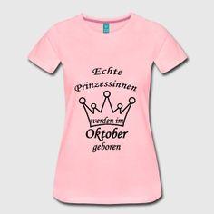 Echte Prinzessinnen werden im Oktober geboren! Das perfekte Geschenk für alle die im Oktober Geburtstag haben. #prinzessin #prinzessinnen  #echteprinzessinnen  #geschenk #geschenkidee #geburtstag