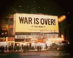 John Lennon and Yoko Ono bought a large billboard in Times Square in 1969 declaring that 'War is over if you want it' Colourised : HistoryPorn Vietnam Protests, Vietnam Veterans, Famous Photos, Old Photos, Beatles, John Lennon And Yoko, Rare Historical Photos, Vietnam War Photos, History Magazine