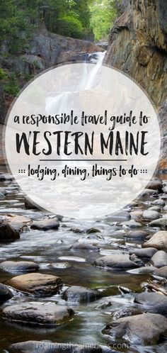 Where to stay, eat, and things to do in western Maine! An in-depth guide that embraces responsible travel—a mindset of traveling to connect, learn, and share experiences across cultures, and seeking to minimize our negative impact on the local culture, economy, and environment. @roamtheamericas
