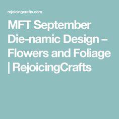 MFT September Die-namic Design – Flowers and Foliage   RejoicingCrafts