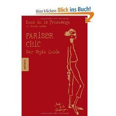 Pariser Chic - Der Style-Guide. Die Stilikone zeigt, wie anstrengungsloser Chic geht und aussieht.