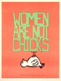Women's Graphics Collective (Chicago, IL), Women Are Not Chicks, 1972, silkscreen.