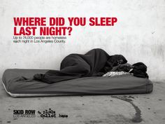 Skid Row-Los Angeles Poster Series (3 of 3) - Designed and Photographed, Homeless Awareness posters to spread the harsh realities of poverty and homelessness in Skid Row, Los Angeles. Posters by B Huitz at Coroflot.com