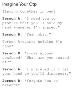 OOORRR person a:*suddenly hugs out of nowhere tightly* Person b: babe, whats wrong? person a: im scared person b:of? person a: of losing you >>>OTP Prompts Book Writing Tips, Creative Writing Prompts, Writing Words, Writing Help, Writing Ideas, Otp Prompts, Dialogue Prompts, Imagine Your Otp, Writing Promts