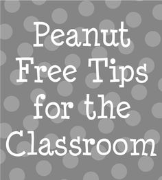 Peanut Free Tips for the Classroom