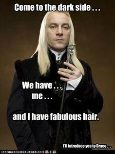 Lucius Malfoy has fabulous hair