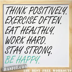 Be Happy.    Source: http://hasfit.com/exercise-training-motivation-workout-fitness-quotes.html