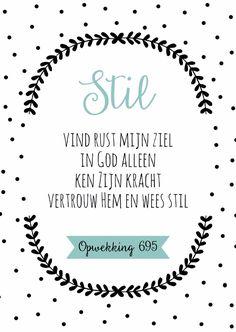 Opwekking 695 - Stil, vind rust mijn ziel in God alleen, ken Zijn kracht, vertrouw Hem en wees stil.