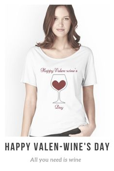 Happy Valen-wine's Day shirt $15.95 on Amazon. Perfect as a #valentinesday gift for the #winelovers in your life. All you need is wine! #valentinesdaygiftideas #wine