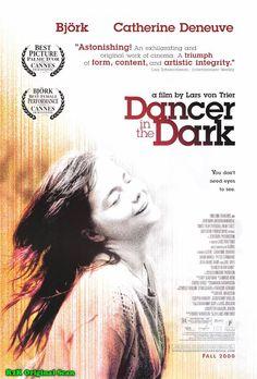 Dancer in the Dark Director: Lars Von Trier Actors: Bjork, Catherine Deneuve, David Morse, Joel Grey