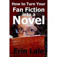 Virtual Interview with Erin Lale, Author of How to Turn Your Fan Fiction Into a Novel | The Geek Girl Project