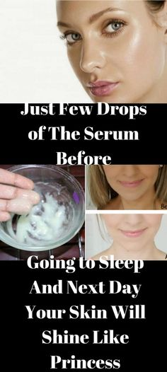 Just Few Drops of The Serum Before Going to Sleep And Next Day Your Skin Will Shine Like Princess