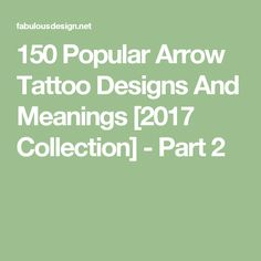 150 Popular Arrow Tattoo Designs And Meanings [2017 Collection] - Part 2