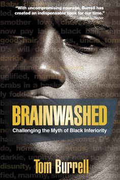 "Brainwashed: Challenging the Myth of Black Inferiority By Tom Burrell - Funk Gumbo Radio: http://www.live365.com/stations/sirhobson and ""Like"" us at: https://www.facebook.com/FUNKGUMBORADIO"