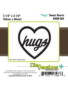 """Die-Versions Sweet Hearts Die - Hugs This die is designed to be compatible with virtually all personal-use die-cutting tools. The die has """"poke holes"""" in the design to allow you to cut slightly thicker material (e.g foam or felt) The Sweet Wordlets Dies can cut cardstock, patterned paper, craft foil, fun foam, thin chipboard, wool blend felt, tissue paper, cotton fabric, adhesive backed paper, cork sheets, thin transparency sheets and handmade papers. 64mm x 64mm"""