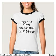 Post Election Stress Disorder T-Shirt