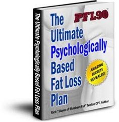 The Ultimate Psychologically Based Fat Loss Plan by Rich Tweten