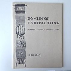 SOLD!!!  On Loom Card Weaving Book H Gray Cardweaving A Modern Extension of Ancient Craft | eBay
