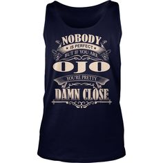 OJO Nobody is perfect. But if you are OJO you're pretty damn close - OJO Tee Shirt, OJO shirt, OJO Hoodie, OJO Family, OJO Tee, OJO Name #gift #ideas #Popular #Everything #Videos #Shop #Animals #pets #Architecture #Art #Cars #motorcycles #Celebrities #DIY #crafts #Design #Education #Entertainment #Food #drink #Gardening #Geek #Hair #beauty #Health #fitness #History #Holidays #events #Home decor #Humor #Illustrations #posters #Kids #parenting #Men #Outdoors #Photography #Products #Quotes…