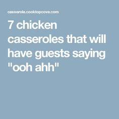 """7 chicken casseroles that will have guests saying """"ooh ahh"""""""