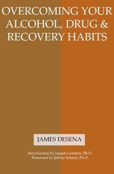 Overcoming Your Alcohol, Drug & Recovery Habits by James DeSena. $7.21. Publisher: See Sharp Press (September 1, 2002). 210 pages