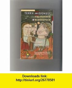 CALIFORNIA BLOODSTOCK (9780679721680) Terry McDonell , ISBN-10: 0679721681  , ISBN-13: 978-0679721680 ,  , tutorials , pdf , ebook , torrent , downloads , rapidshare , filesonic , hotfile , megaupload , fileserve