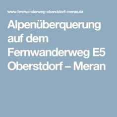 Alpenüberquerung auf dem Fernwanderweg E5 Oberstdorf – Meran