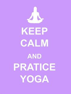 Keep Calm and Practice Yoga Lose Weight Naturally, Reduce Weight, Going To The Gym, Going To Work, Zen, Abdominal Exercises, Workout Exercises, Flexibility Workout, Physical Fitness