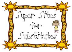 Super Sites for Substitutes LiveBinder #elemchat #spedchat #substitutes Sometimes substitutes may need an extra activity (or two, or three) to keep students engaged in learning. As we all know idle...