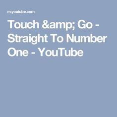 Touch & Go - Straight To Number One - YouTube