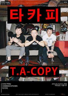 """타카피(T.A-Copy)는 2002년 4월 데뷔한 한국의 4인조 남성 펑크 록 밴드이다.경쾌하고 에너지 넘치며 파워풀한 사운드를 자랑하고 결코 가볍지 않은 가사로 세상을 보듬는다. 한국적이면서 팝 적인 멜로디 메이킹 능력은 인디라는 다소 거리감 있는 음악에대한 편견을 불식 시키는데 큰 공헌을 하고 있다. 1300회 이상의 라이브 무대와 영화, 드라마, O.S.T와 5장의 정규앨범과 3장의 EP 앨범, 프로야 구 테마송 """"치고 달려라""""등을 통해 10년의 세월을 쉼 없이 달려오고 있다. 대중과 인디 씬의 가교 역할을 해오며 인디 1세대 로써 후배들의 든든한 버팀목이 되어 오고 있다."""