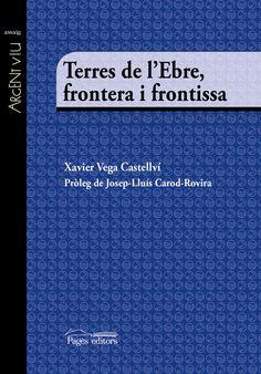 Vega i Castellví, Xavier. Terres de l'Ebre : frontera i frontissa. Lleida : Pagès, 2017 Nora Roberts