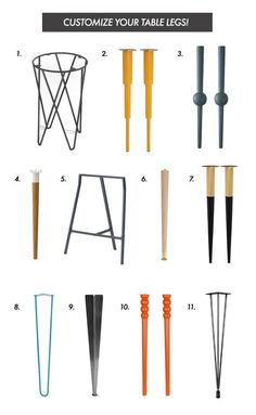 Mix and Match to Create a Custom Table (click through for more!) 1. Hairpin pedestal 2. Alfred 700 3. Otto 700 4. Hilver 5. Lerberg 6. Traditional Tapered Leg 7. Estelle 700 8. Hairpin Leg 9. Fold Leg 10. Siri 700 11. Original Leg
