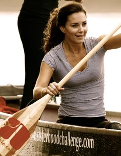 I like that Kate Middleton can paddle her own boat. She doesn't need someone to do it for her.