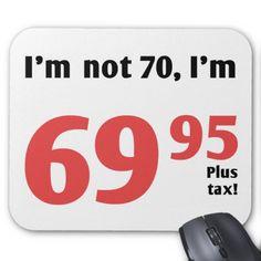 Fun 70th Birthday Plus Tax Mouse Pad