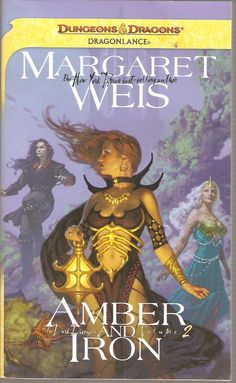 Amber and Iron by Margaret Weis. Dragon Lance. The Dark Disciple. Volume 2.
