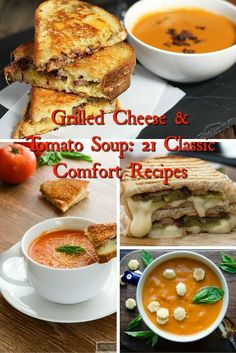 Grilled Cheese & Tomato Soup: 21 Classic Comfort Recipes