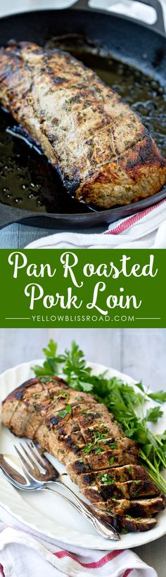 Pan Roasted Pork Loin. This tender and juicy pork loin is marinated and seared in a cast iron skillet to lock in all those yummy juices, then roasted in the oven for about 30 minutes.