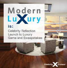 Modern Luxury Is: winning an unforgettable journey aboard Celebrity Reflection. http://mbruno.cruiseone.com/travel/HomePage.html  (888) 599-6623