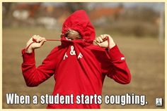 when a student starts coughing
