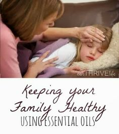 Keeping Your Family Healthy using Essential Oils. Great tips for helping keep colds away, reducing fevers and a chart for OTC drugs vs Essential Oils. Need to save this!
